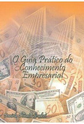 O Guia Prático de Conhecimento Empresarial - Donata,Daniela | Hoshan.org