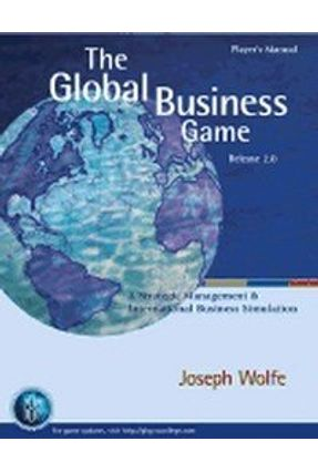 The Global Business Game - A Simulation In Strategic Management And International Business - Wolfe,Joseph A.   Hoshan.org