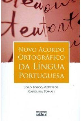 Novo Acordo Ortografico da Língua Portuguesa - Medeiros,João Bosco   Hoshan.org