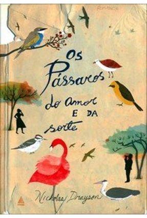 Os Pássaros do Amor e da Sorte - Drayson,Nicholas | Tagrny.org