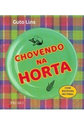 Chovendo na Horta - Com Receitas no Final - Lins,Guto | Nisrs.org