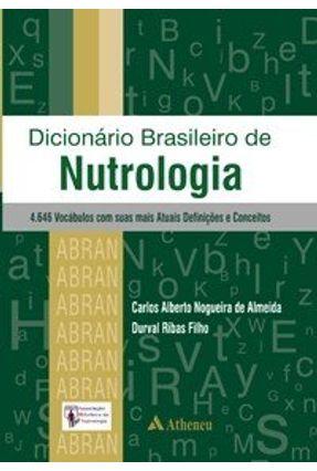 Dicionário Brasileiro de Nutrologia - Almeida,Carlos Alberto Nogueira de Ribas Filho,Durval | Tagrny.org