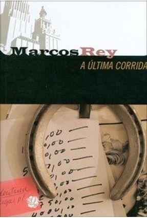A Última Corrida - Rey,Marcos | Tagrny.org