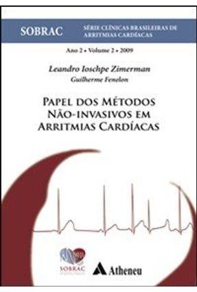 Papel Dos Métodos Não-Invasivos Em Arritmias Cardíacas - Vol. 2 - Fenelon,Guilherme Zimerman,Leandro Ioschpe pdf epub