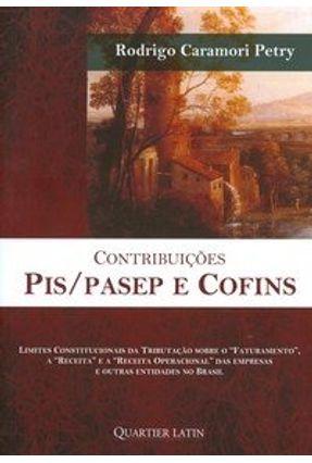 Contribuições Pis / Pasep e Cofins - Petry,Rodrigo Caramori   Tagrny.org