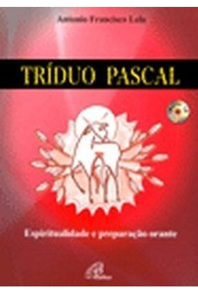 Tríduo Pascal - Lelo,Antonio Francisco | Nisrs.org
