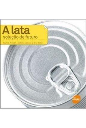 A Lata - Solução de Futuro - Peltier,Fabrice | Tagrny.org