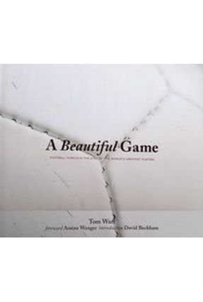 A Beautiful Game - Football Through the Eyes of the World's Greatest Players - Watt,Tom | Tagrny.org