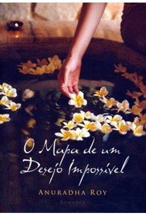 O Mapa de um Desejo Impossível - Roy,Anuradha pdf epub