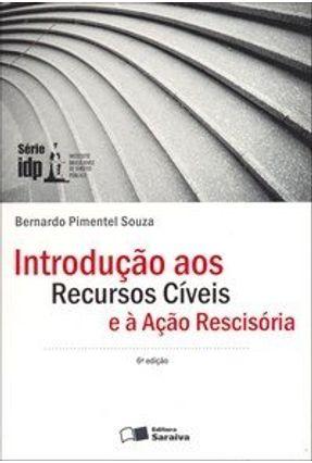 Introdução aos Recursos Cíveis e À Ação Rescisória - 6ª Ed. 2009 - Souza,Bernardo Pimentel pdf epub