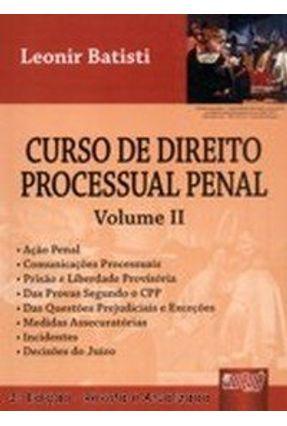 Curso de Direito Processual Penal - Vol. II - 3ª Ed. - Batisti,Leonir | Tagrny.org