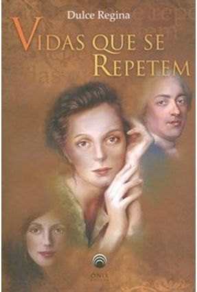 Vidas que Se Repetem - Dulce Regina | Tagrny.org