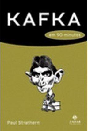Kafka em 90 Minutos - Strathern, Paul | Hoshan.org