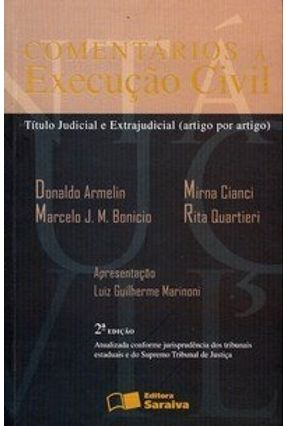 Comentários À Execução Civil - 2ª Ed. 2009 - Cianci,Mirna Armelin,Donaldo Bonicio,Marcelo J. M. Quartieri,Rita | Hoshan.org