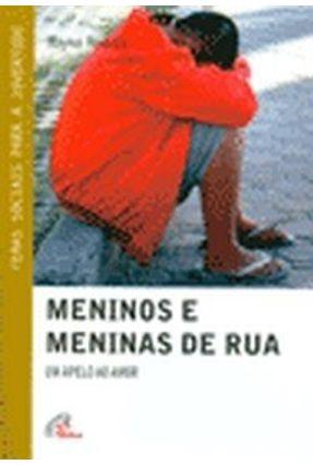 Meninos e Meninas De Rua - Col. Temas Sociais Para A Juventude - Col. Temas Sociais Para A Juventude - Reverón,Nayive | Hoshan.org