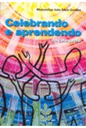 Celebrando e Aprendendo na Catequese - Guedes,João Alves   Nisrs.org