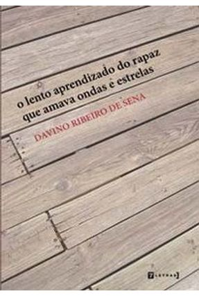 O Lento Aprendizado do Rapaz que Amava Ondas e Estrelas - Sena,Davino Ribeiro de pdf epub
