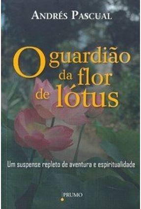 O Guardião da Flor de Lótus - Pascual,Andrés   Hoshan.org