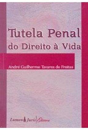 Tutela Penal do Direito a Vida - Freitas,André Guilherme Tavares de pdf epub