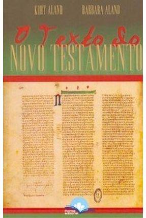 O Texto do Novo Testamento - Aland,Kurt Aland,Barbara | Hoshan.org