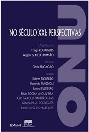 A Onu no Século Xxi: Perspectivas - Rodrigues,Thiago | Tagrny.org