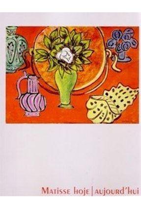 Matisse Hoje - Aujourd Hui - Henri Matisse | Hoshan.org