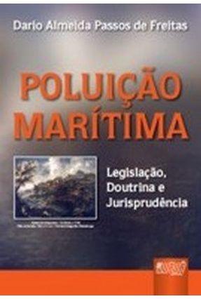 Poluição Marítima - Legislação, Doutrina e Jurisprudência - Freitas,Dario Almeida Passoa de pdf epub