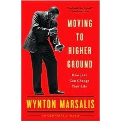 Moving To Higher Ground - How Jazz Can Change Your Life