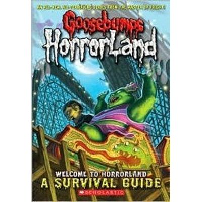 Goosebumps Horrorland - Welcome To Horrorland: A Survival Guide