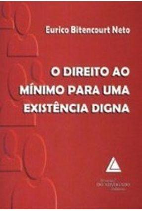 O Direito ao Mínimo para uma Existência Digna - Neto,Eurico Bitencourt pdf epub
