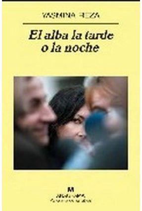 Alba La Tarde o La Noche, El - Reza,Yasmina | Tagrny.org