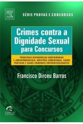 Crimes Contra A Dignidade Sexual Para Concursos - Barros, Francisco Dirceu | Tagrny.org