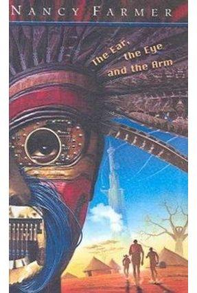 Ear, the Eye And the Arm - Farmer,Nancy pdf epub