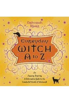 Everyday Witch A To Z - Blake,Deborah | Hoshan.org
