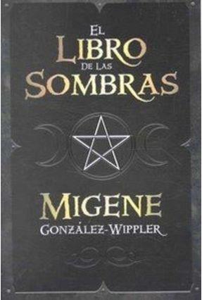 El Libro de Las Sombras - Gonzalez-Wippler,Migene | Hoshan.org