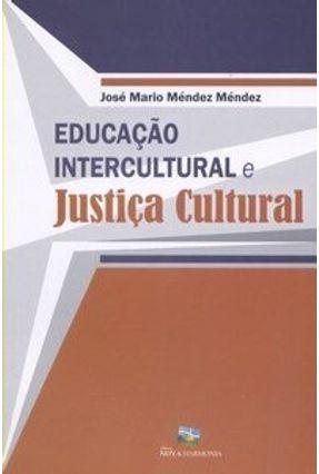 Educação Intercultural e  Justiça Cultural - Méndez Josè Mario Méndez pdf epub
