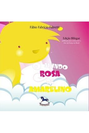 O Mundo Rosa de Amarelino - Fabretti,Fábio Fabrício | Nisrs.org