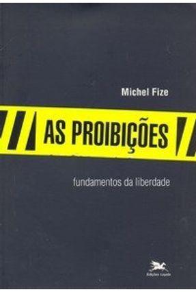 As Proibições - Fundamentos da Liberdade - Fize,Michel   Nisrs.org