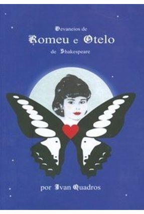 Desvaneios de Romeu e Otelo de Shakespeare - Quadros,Ivan pdf epub