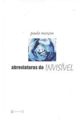 Abreviaturas do Invisível - Merçon,Paulo | Tagrny.org