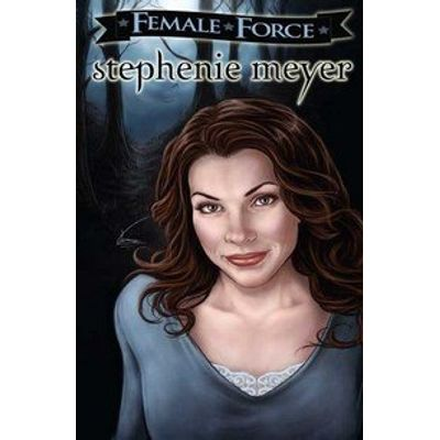 Female Force - Stephanie Meyer