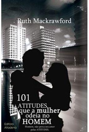 101 Atitudes que a Mulher Odeia no Homem - Mckrawford,Ruth   Tagrny.org