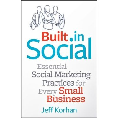 Built-In Social - Essential Social Marketing Practices for Every Small Business