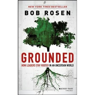Grounded - How Leaders Stay Rooted in an Uncertain World
