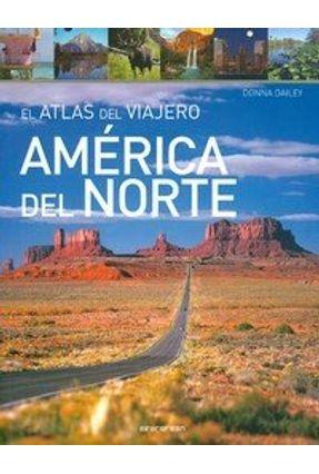 El Atlas Del Viajero América do Norte - Dailey,Donna | Hoshan.org