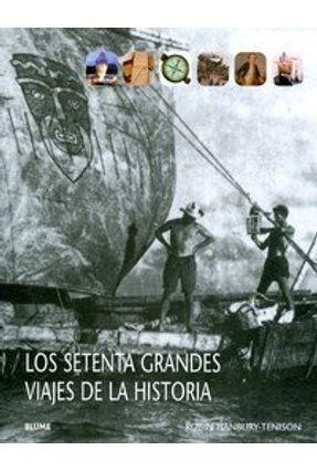 Los Setenta Grandes Viajes De La Historia - Hanbury-Tenison,Robin | Hoshan.org
