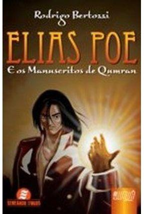 Elias Poe e os Manuscritos de Qumran - Bertozzi,Rodrigo D,   Tagrny.org