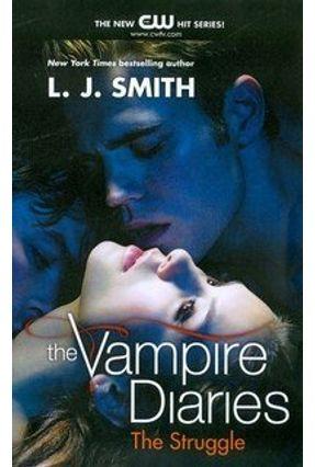 The Struggle - The Vampire Diaries - Smith,L. J. Smith,L. J.   Hoshan.org
