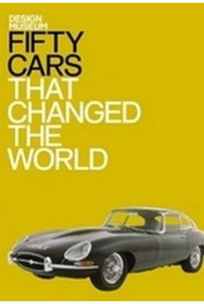 Fifty Cars That Changed the World - Design Museum | Hoshan.org