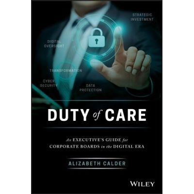 Duty of Care - An Executive's Guide for Corporate Boards in the Digital Era